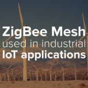 ZigBee Mesh used in industrial IoT applications