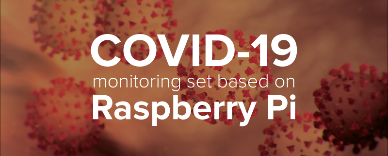 COVID-19 monitoring set based on Raspberry Pi